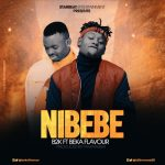 B2K – Nibebe ft. Beka Flavour