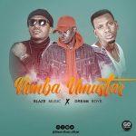 Blaze – Nimba Umustar Ft. Dream Boys