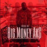 DiDi B (Kiff No Beat) – Big Money AKG