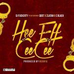 DJ Fuckerty Ft. Qdot x Zlatan x Cblack – Hee Eff Cee Cee [Japa]