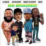 DJ Khaled Feat. Justin Bieber, Quavo & Chance The Rapper – No Brainer