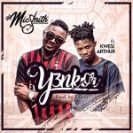 DJ Mic Smith ft Kwesi Arthur – Yenkor