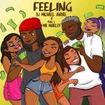 DJ Michael Andre X Yung L – Feeling