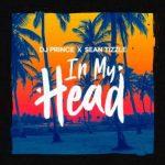 DJ Prince Ft. Sean Tizzle – In My Head