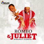 Dr Malinga – Romeo & Juliet Ft. Olusheyeh