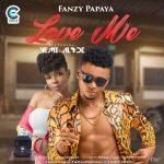 Fanzy Papaya – Love Me Ft. Yemi Alade