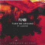 Funbi – Turn Me Around ft. Ladipoe