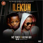 Mc Tunex – Ilekun (Door) Ft. Destiny Boy