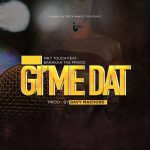 Mr T Touch – Gimme Dat Ft. Barakah The Prince