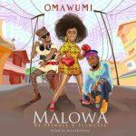 Omawumi – Malowa Ft. Slimcase & DJ Spinall