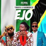 Peppa – EJO Ft. Timaya  & Harmonize