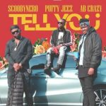 Puffy Jeez – Tell You Ft. Scooby Nero & AB Crazy