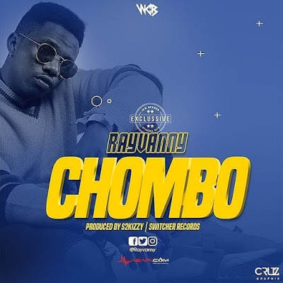 Mp3 Download – Rayvanny – Chombo | Naijaturnup – Audio