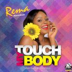 Rema Namakula – Touch My Body