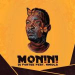 DJ Fortee – Monini Ft. Niniola