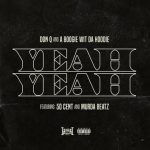A Boogie Wit Da Hoodie – Yeah Yeah Ft. Don Q & 50 Cent
