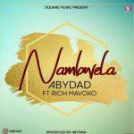 Abydad – Nambwela Ft. Rich Mavoko