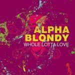 Alpha Blondy – Whole Lotta Love