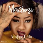 Amber Lulu Ft. Marioo – Machozi