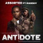 Assorted – Antidote Ft. Rudeboy