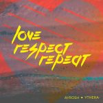 Ayrosh & Ythera – Love, Respect, Repeat