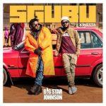 Bigstar Johnson – Sgubu Ft. Kwesta