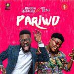 Broda Shaggi – Pariwo ft Teni