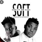 CDQ Ft. Mr Eazi – Soft