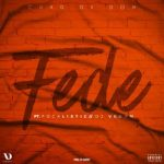 Chad Da Don – Fede ft. Focalistic & DJ Venom
