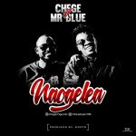 Chege x Mr Blue – Naogelea