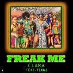 Ciara Ft. Tekno – Freak Me
