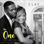 Clay – The One  Ft. Johnny Drille