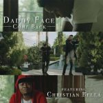 Daddy Face – Come Back ft. Christian Bella