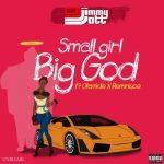 DJ Jimmy Jatt ft Olamide x Reminisce – Small Girl Big God