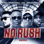 DJ Tira – No Rush (Remix) Ft. AKA Okmalumkoolkat & Prince Bulo