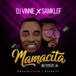 Dj Vinnie x Samklef – Mamacita