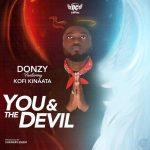 Donzy ft Kofi Kinaata – You And The Devil