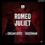 Dream Boys – Romeo & Juliet ft Riderman