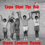 Nas Ft. Kanye West – Cops Shot The Kid (DJ Green Lantern Remix)