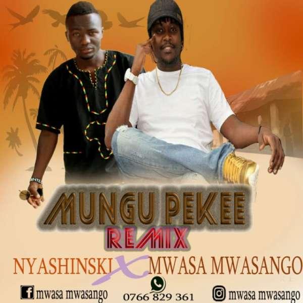 Mp3 Download – Nyashinski – Mungu Pekee (Remix) Ft  Mwasa Mwasango