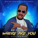 Ray Signature – Where Are You