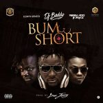 DJ Baddo – Bum Short ft. Reekado Banks x Dr. Sid