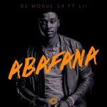 De Mogul SA – Abafana ft. Lii