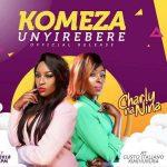 Charly na Nina – Komeza Unyirebere