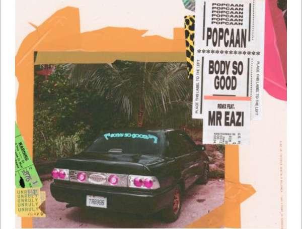 Mp3 Download – Popcaan Ft  Mr Eazi – Body So Good (Remix