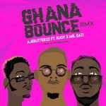 Ajebutter22 – Ghana Bounce (Remix) Ft. Mr Eazi & Eugy