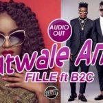 B2C – Ntwale Ani Ft. Fille