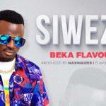 Beka Flavour – Siwezi