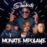 DJ Sumbody – Monate Mpolaye Ft. Cassper Nyovest, Thebe & Vettis