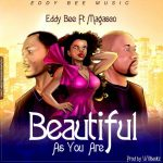Eddy Bee – Beautiful As You Are Ft Magasco